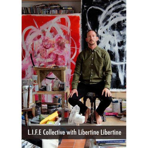 L.I.F.E Collective with Libertine Libertine